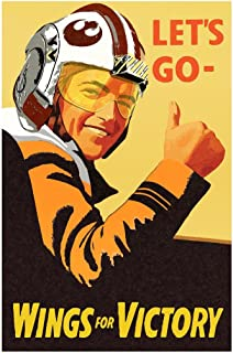 Lets Go Wings for Victory Xwing Pilot War Propaganda Laminated Dry Erase Sign Poster 12x18