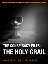 The Conspiracy Files: The Holy Grail