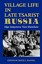Village Life in Late Tsarist Russia (Indiana-Michigan Series in Russian and East European Studies)