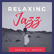 Relaxing Jazz: Smooth Chill Dinner Background Instrumental Songs