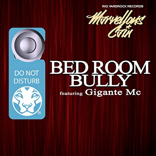 Bed Room Bully By Marvellous Cain Feat Gigante Mc On Amazon Music