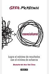 Esencialismo: Logra el máximo de resultados con el mínimo de esfuerzos (Spanish Edition) eBook Kindle