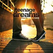 Teenage Dreams (Young Pop Love Songs Playlist)