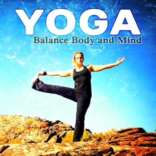 Yoga: Balance Body and Mind, Sounds Therapy for Spiritual ...