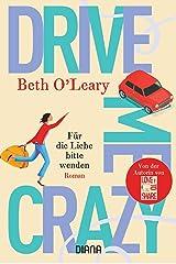 Drive Me Crazy – Für die Liebe bitte wenden: Roman (German Edition) Format Kindle