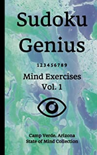 Sudoku Genius Mind Exercises Volume 1: Camp Verde, Arizona State of Mind Collection
