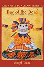 San Miguel de Allende Secrets: Day of the Dead with Skeletons, Witches and Spirit Dogs (Volume 3)