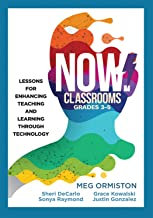 NOW Classrooms, Grades 3-5: Lessons for Enhancing Teaching and Learning Through Technology (Supporting ISTE Standards for Students and Digital Citizenship)