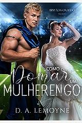 Como Domar um Mulherengo: Irmãos Oviedo - Livro 3 eBook Kindle