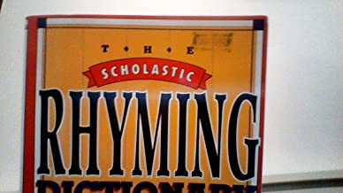 Scholastic Rhyming Dictionary: Over 15,000 Words (The Scholastic Rhyming Dictionary over 15,000 Words)