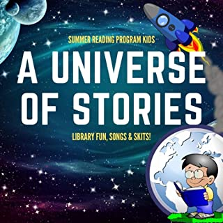 A Universe of Stories: Library Fun, Songs and Skits!