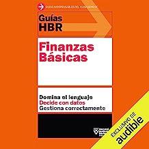 Guías HBR: Finanzas básicas [HBR Guides: Basic Finance]