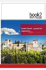 book2 dansk - spansk for begyndere: En bog i 2 sprog ペーパーバック