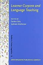 Learner Corpora and Language Teaching (Studies in Corpus Linguistics, Band 92)