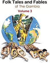 Folk Tales and Fables from the Gambia: Volume 3Dec 29, 2012