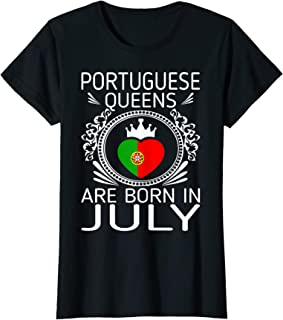 Womens Portuguese Queens Are Born In July Gift Tshirt