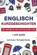 Englisch: Kurzgeschichten für Anfänger und Fortgeschrittene (mit Audioaufnahmen): Verbessere deine englische Aussprache, L...