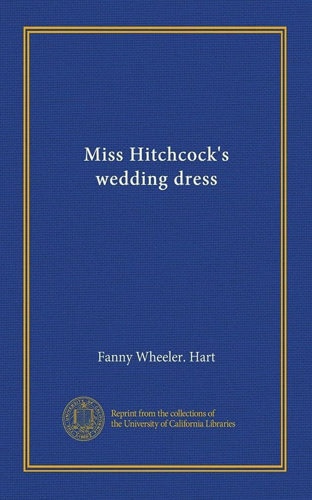 ジムエスカレートハングMiss Hitchcock's wedding dress