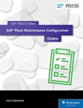 SAP Plant Maintenance Configuration: Orders (SAP PRESS E-Bites Book 27)