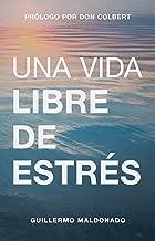 Una vida libre de estrés / Stress-Free Living