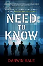 Need to Know: HowtoArmYourselfandSurviveontheHealthcare Battlefield