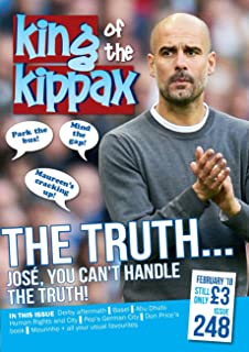 King of the Kippax Issue 248: The Truth... Jose, You Can't Handle the Truth (English Edition)