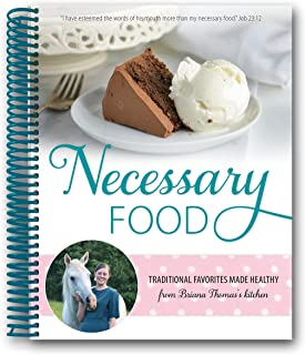 Necessary Food: Traditional Favorites Made Healthy from Briana Thomas's Kitchen