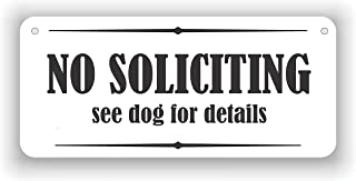 No soliciting see dog for details aluminum sign 4