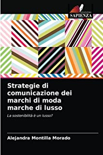 Strategie di comunicazione dei marchi di moda marche di lusso: La sostenibilità è un lusso?