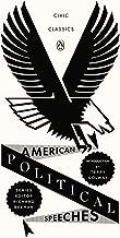 American Political Speeches (Penguin Civic Classics)