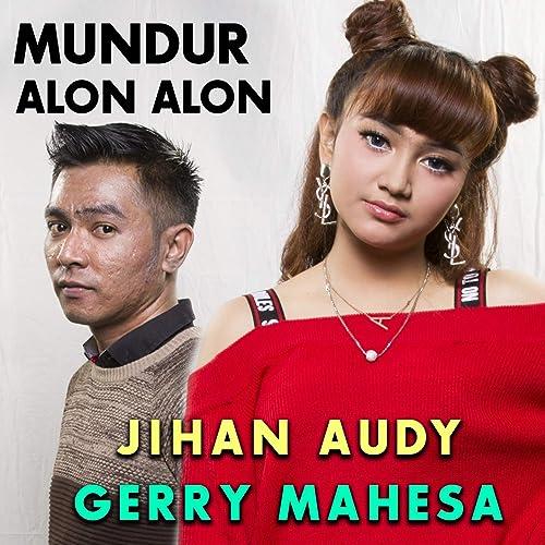 Mundur Alon Alon Feat Gerry Mahesa By Jihan Audy On Amazon