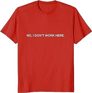 No, I don't work here parody t-shirt