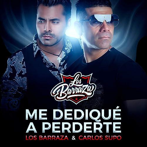 Me Dediqué A Perderte Los Barraza Carlo Supo Mp3 Downloads