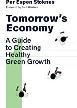 Tomorrow's Economy: A Guide to Creating Healthy Green Growth