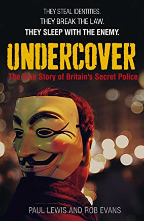 Undercover: The True Story of Britain's Secret Police (English Edition)