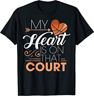 My Heart Is On That Court For A Basketball Players Gift T-Shirt