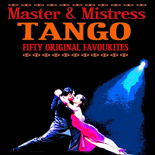 Tango Master & Mistress 50 Original Favourites