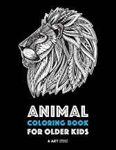 Animal Coloring Book for Older Kids: Complex Animal Designs For Boys & Girls; Detailed Zendoodle Designs For Children & Teen Relaxation