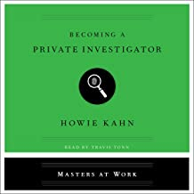 Becoming a Private Investigator: The Masters at Work Series