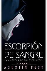 Escorpión de sangre: Una novela de Ernesto Medel (Spanish Edition) Kindle Edition