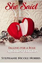 She Said Yes (Falling For A Rose Book 6) Kindle Edition
