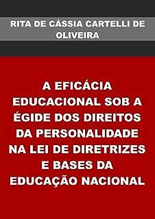 A EficÁcia Educacional Sob A Égide Dos Direitos Da Personalidade Na Lei De Diretrizes E Bases Da EducaÇÃo Nacional (Portuguese Edition)