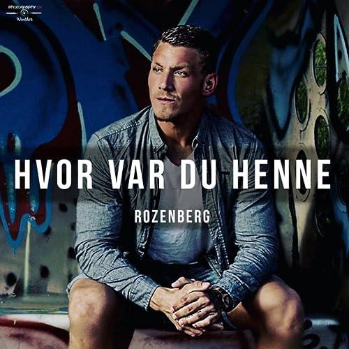 Hvor Var Du Henne By Rozenberg On Amazon Music Amazoncom