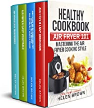 Healthy cookbook AIR FRYER 101: Mastering the Air Fryer cooking style 4 Books in 1