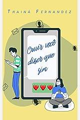 Ouvir Você Dizer Que Sim: Um conto de amor a distância (Breves histórias para suspirar) eBook Kindle