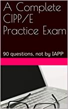 A Complete CIPP/E Practice Exam: 90 questions, not by IAPP (English Edition)
