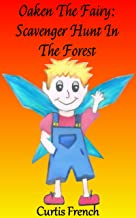 Oaken The Fairy: Scavenger Hunt In The Forest (Book For Kids) (Fantasy Friends 4) (English Edition)