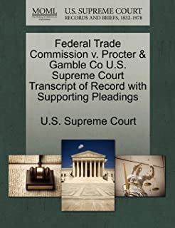 Federal Trade Commission V. Procter & Gamble Co U.S. Supreme Court Transcript of Record with Supporting Pleadings