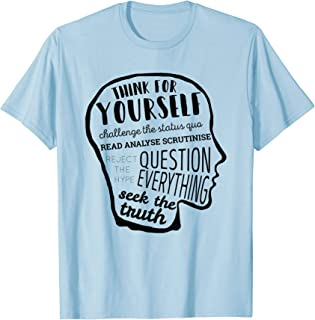 think for yourself question authority shirt