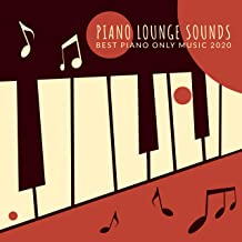 Piano Lounge Sounds: Best Piano Only Music 2020